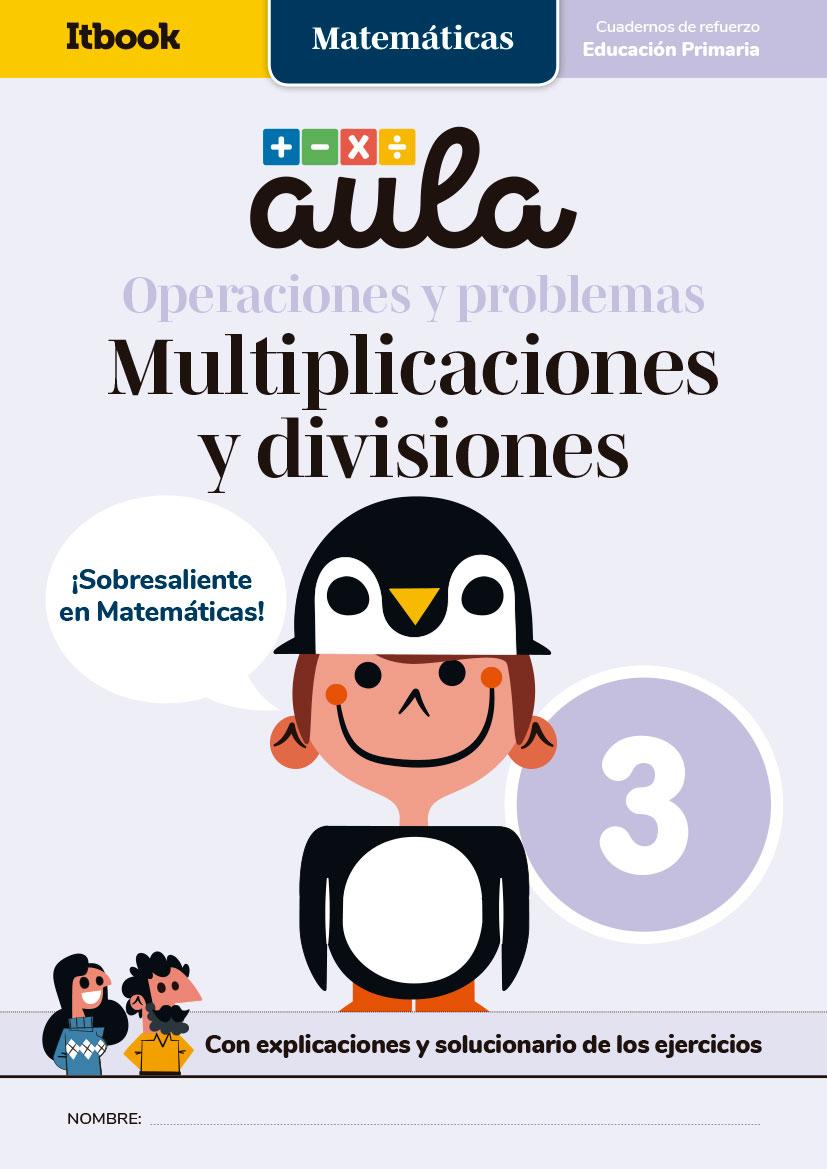 Aula Matematicas 3 Multiplicaciones Y Divisiones Tienda De Itbook Editorial